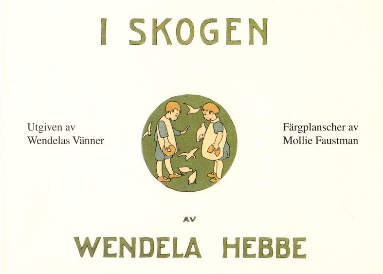 I skogen av Wendela Hebbe